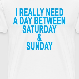 a_day_between_saturday_and_sunday_tshirt - Men's Premium T-Shirt
