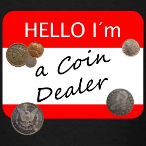 Hello I´m a Coin Dealer - Men's T-Shirt