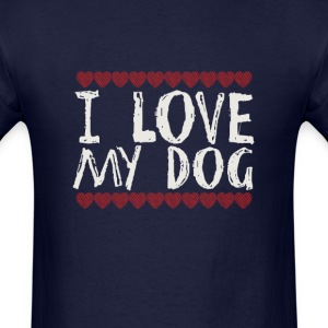 I LOVE MY DOG - Men's T-Shirt