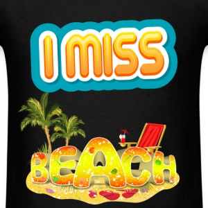 I Miss Beach - Men's T-Shirt