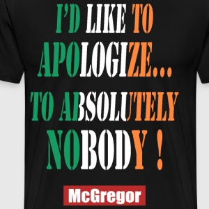 apologize nobody - Men's Premium T-Shirt