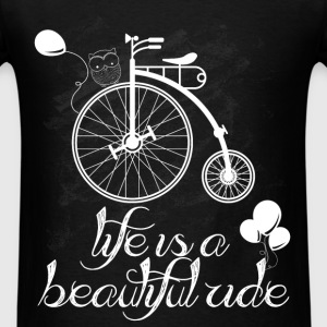 Life is a beautiful ride - Men's T-Shirt