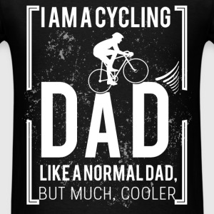I am a cycling dad like a normal dad, but much , c - Men's T-Shirt