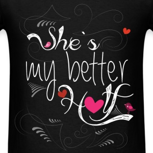 She's my better half - Men's T-Shirt