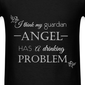 I think my guardian angel has a drinking problem  - Men's T-Shirt