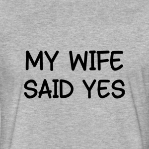 WIFE SAID YES T-Shirts - Fitted Cotton/Poly T-Shirt by Next Level