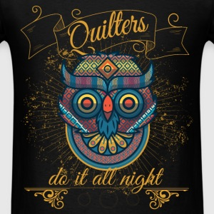 Quilters do it all night - Men's T-Shirt