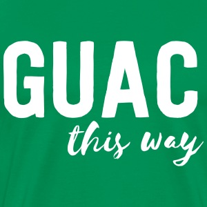 Guac this way T-Shirts - Men's Premium T-Shirt