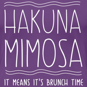 Hakuna Mimosa. It means brunch time T-Shirts - Women's Premium T-Shirt