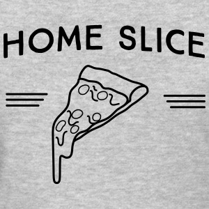 Home Slice Pizza T-Shirts - Women's T-Shirt
