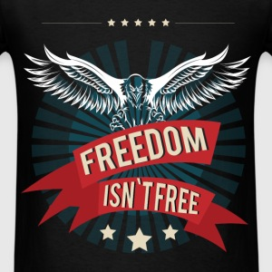 Freedom isn't free - Men's T-Shirt