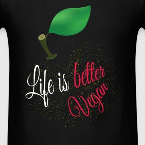 Life is better vegan - Men's T-Shirt