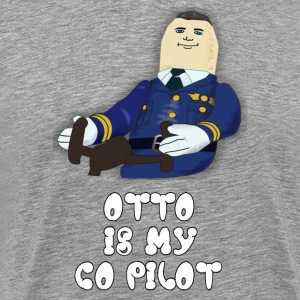 Otto Is My Co Pilot - Airplane T-Shirts - Men's Premium T-Shirt