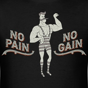 No Pain No Gain (Funny Circus Strongman Vintage)  T-Shirts - Men's T-Shirt