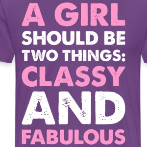 A Girl Should Be Two Things Classy And Fabulous T-Shirts - Men's Premium T-Shirt