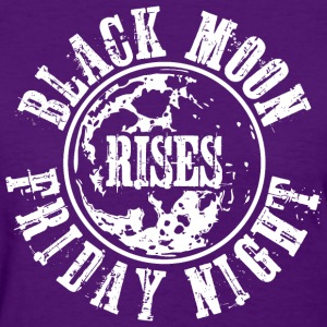 Black Moon Rises Friday Night T-Shirts - Women's T-Shirt