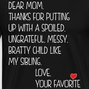 Dear Mom Love Your Favorite T-Shirts - Men's Premium T-Shirt
