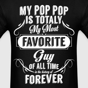 my pop popi s totally my most favorite guy T-Shirts - Men's T-Shirt