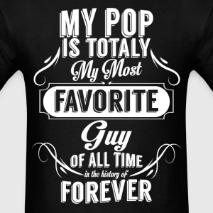 my popi s totally my most favorite guy T-Shirts - Men's T-Shirt