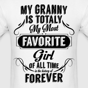 my granny is totally my most favorite girl T-Shirts - Men's T-Shirt