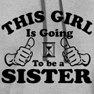 This Girl Is Going To Be A Sister Hoodies - Contrast Hoodie