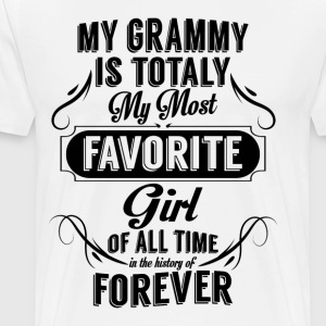 my grammy is totally my most favorite girl T-Shirts - Men's Premium T-Shirt