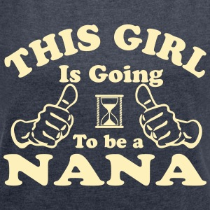 This Girl Is Going To Be A Nana T-Shirts - Women´s Rolled Sleeve Boxy T-Shirt