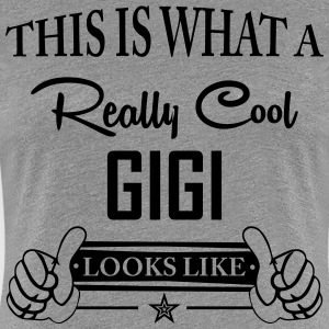 This Is What A Really Cool Gigi Looks Like T-Shirts - Women's Premium T-Shirt