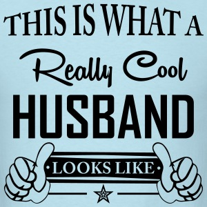 This Is What A Really Cool Husband Looks Like T-Shirts - Men's T-Shirt