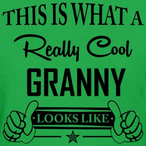 This Is What a Really Cool Granny Looks Like T-Shirts - Women's T-Shirt