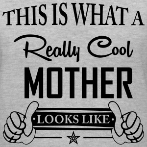 This Is What A Really Cool Mother Looks Like T-Shirts - Women's V-Neck T-Shirt