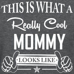 This Is What a Really Cool Mommy Looks Like T-Shirts - Women's T-Shirt