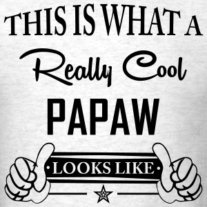 This Is What A Really Cool Papaw Looks Like T-Shirts - Men's T-Shirt