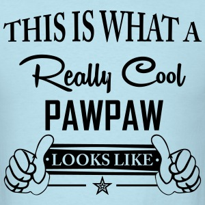 This Is What A Really Cool Pawpaw Looks Like T-Shirts - Men's T-Shirt