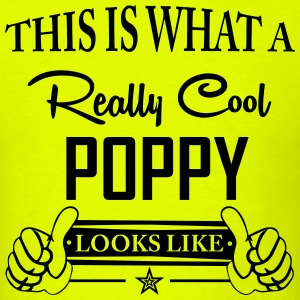 This Is What A Really Cool Poppy Looks Like T-Shirts - Men's T-Shirt