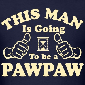This Man Is Going To Be A Pawpaw T-Shirts - Men's T-Shirt