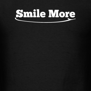Smile more funny TShirt - Men's T-Shirt