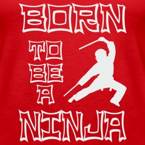 Born to be a Ninja Tanks - Women's Premium Tank Top