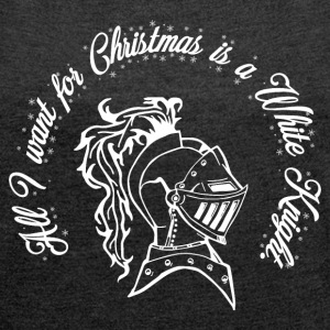 All I WANT FOR CHRISMAS IS A WHITE KNIGHT T-Shirts - Women´s Rolled Sleeve Boxy T-Shirt