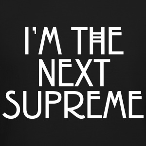 I'm the next supreme Long Sleeve Shirts - Crewneck Sweatshirt