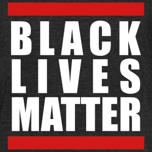 BLACK LIVE MATTER - Unisex Tri-Blend T-Shirt by American Apparel