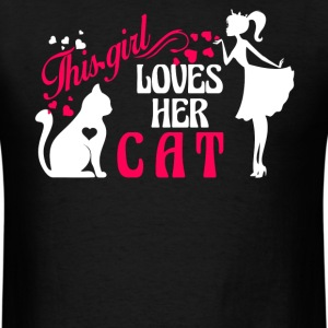 Girl Loves Her Cat Shirt - Men's T-Shirt