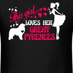 Girl Loves Her Great Pyrenees Shirt - Men's T-Shirt