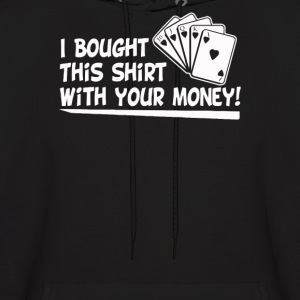 I Bought Your Shirt - Men's Hoodie