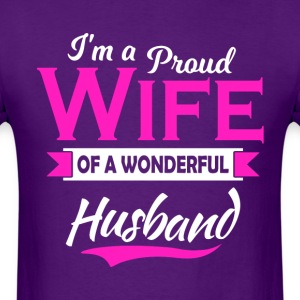 I'm a Proud Wife of a Wonderful Husband - Men's T-Shirt