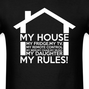 My House My Rules - Men's T-Shirt