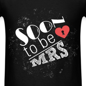 Soon to be MRS - Men's T-Shirt