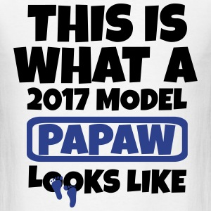 THIS WHAT A 2017 MODEL PAPAW LOOKS LIKE T-Shirts - Men's T-Shirt