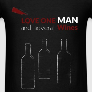 Love one man and several wines - Men's T-Shirt