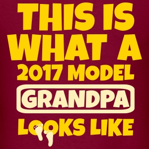 THIS IS WHAT 2017 MODEL GRANDPA LOOKS LIKE T-Shirts - Men's T-Shirt
